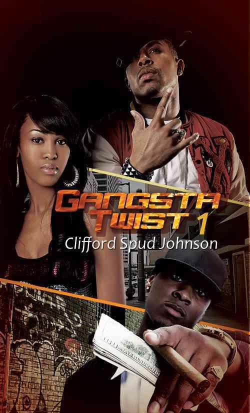 Gangsta Twist 1 By Johnson, Clifford Spud